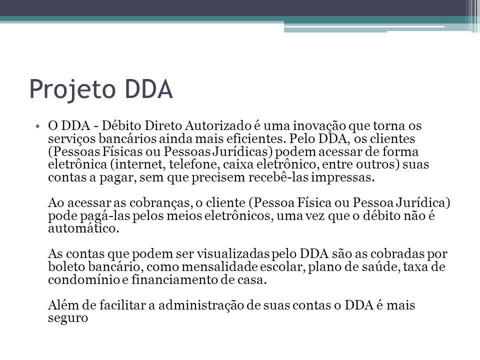 Projeto DDA O DDA - Débito Direto Autorizado é uma inovação que torna os serviços bancários ainda mais eficientes.