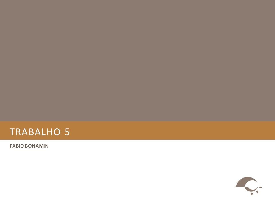 TRABALHO 5 FABIO BONAMIN