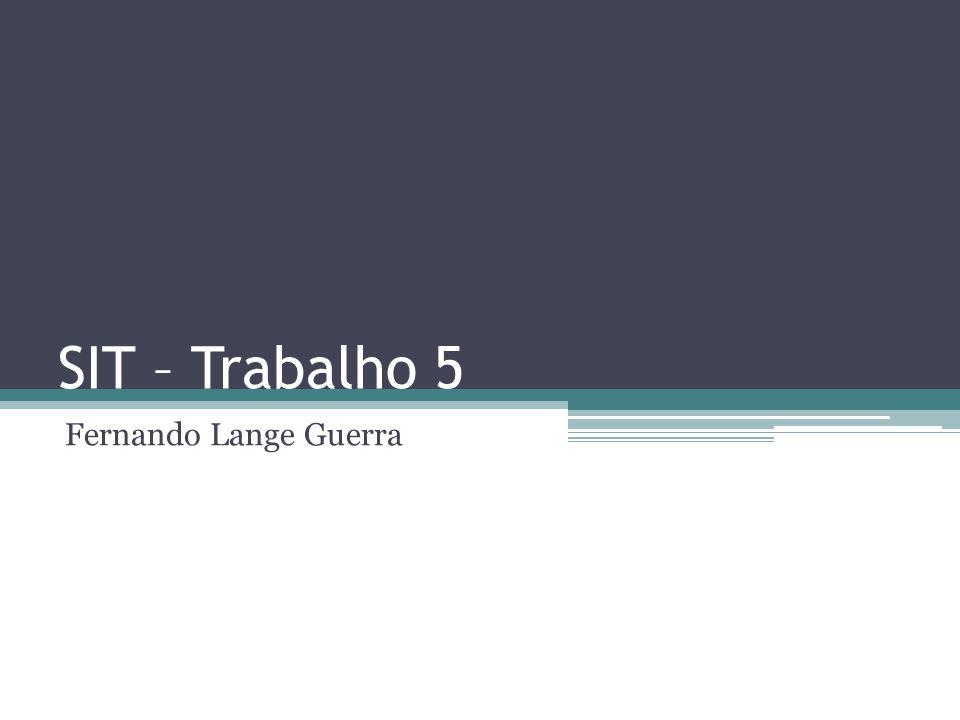 SIT – Trabalho 5 Fernando Lange Guerra