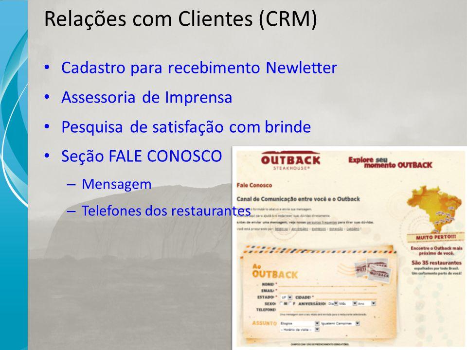 Relações com Clientes (CRM) Cadastro para recebimento Newletter Assessoria de Imprensa Pesquisa de satisfação com brinde Seção FALE CONOSCO – Mensagem – Telefones dos restaurantes
