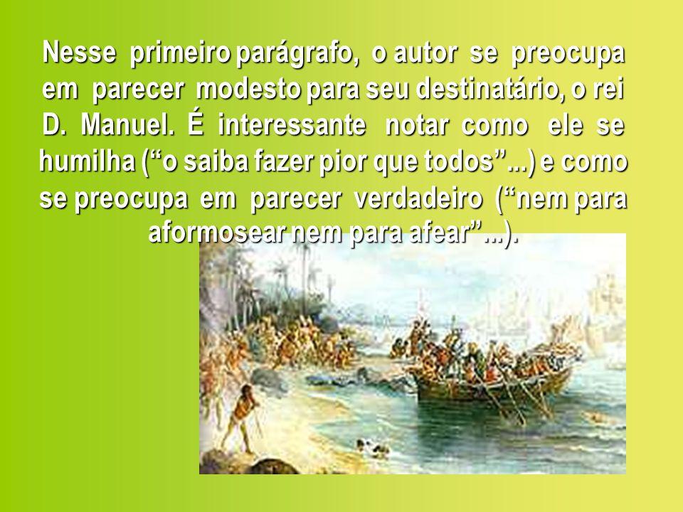Na noite seguinte, segunda-feira, ao amanheceu se perdeu da frota Vasco de Ataíde com sua nau, sem haver tempo forte nem contrário para que tal acontecesse.