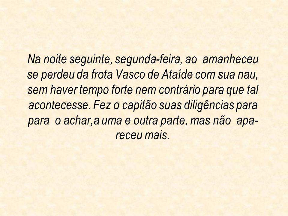 Com isto se volveu Bartolomeu Dias ao Capitão.