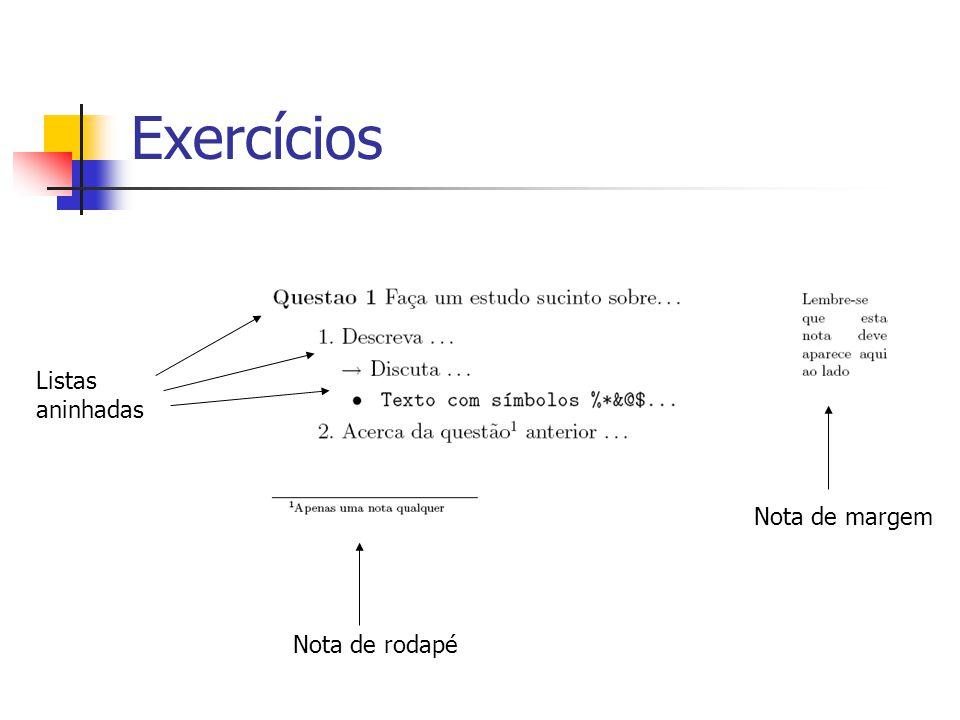 Exercícios Nota de rodapé Nota de margem Listas aninhadas