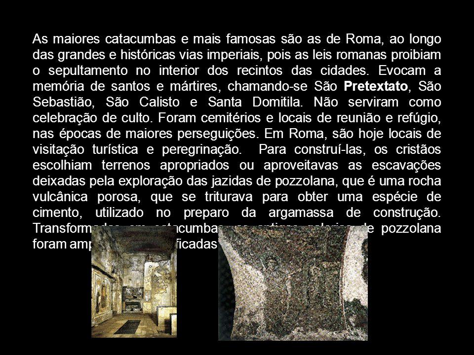 As maiores catacumbas e mais famosas são as de Roma, ao longo das grandes e históricas vias imperiais, pois as leis romanas proibiam o sepultamento no