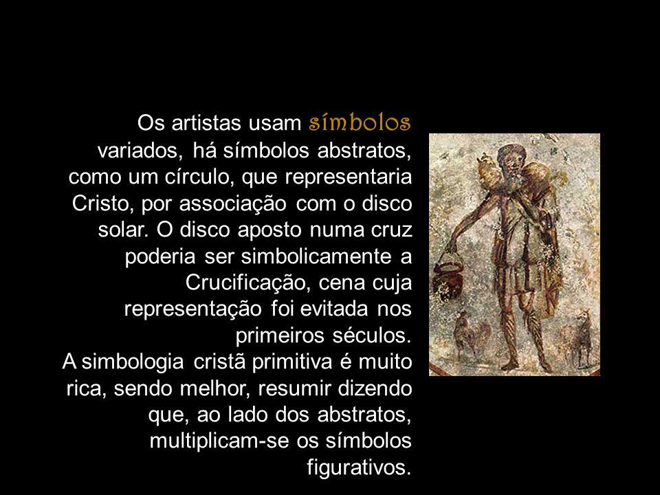 Os artistas usam símbolos variados, há símbolos abstratos, como um círculo, que representaria Cristo, por associação com o disco solar. O disco aposto