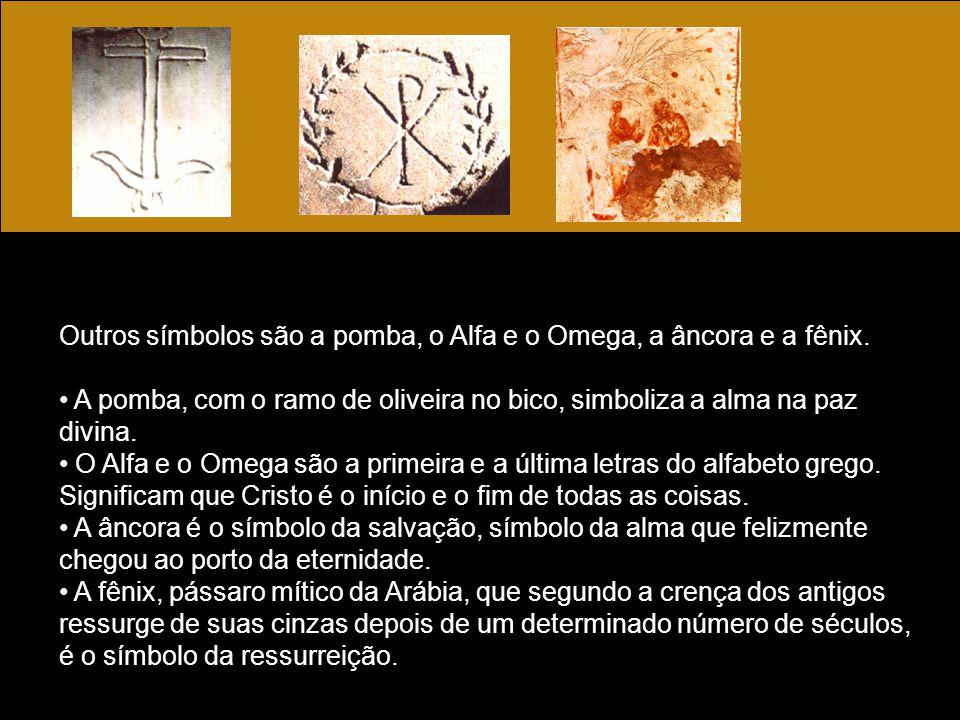 Outros símbolos são a pomba, o Alfa e o Omega, a âncora e a fênix. A pomba, com o ramo de oliveira no bico, simboliza a alma na paz divina. O Alfa e o