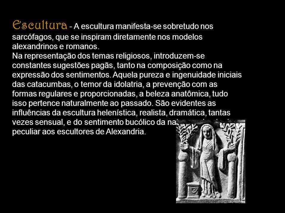Escultura - A escultura manifesta-se sobretudo nos sarcófagos, que se inspiram diretamente nos modelos alexandrinos e romanos. Na representação dos te