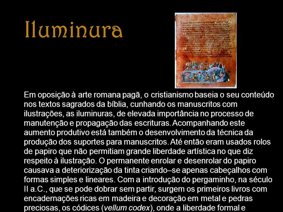 Iluminura Em oposição à arte romana pagã, o cristianismo baseia o seu conteúdo nos textos sagrados da bíblia, cunhando os manuscritos com ilustrações,