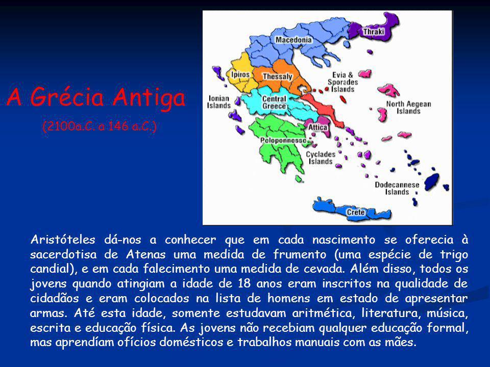 A Grécia Antiga (2100a.C. a 146 a.C.) Aristóteles dá-nos a conhecer que em cada nascimento se oferecia à sacerdotisa de Atenas uma medida de frumento