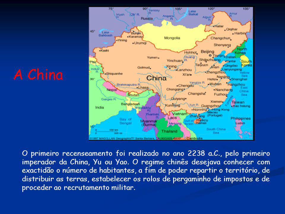 A China O primeiro recenseamento foi realizado no ano 2238 a.C., pelo primeiro imperador da China, Yu ou Yao. O regime chinês desejava conhecer com ex