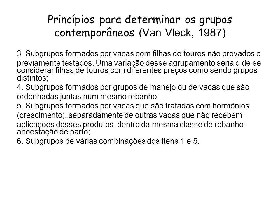 Princípios para determinar os grupos contemporâneos (Van Vleck, 1987) 3. Subgrupos formados por vacas com filhas de touros não provados e previamente