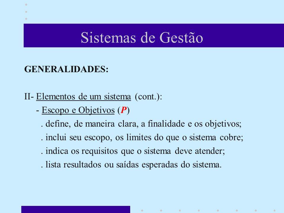 Sistemas de Gestão GENERALIDADES: II- Elementos de um sistema (cont.): - Escopo e Objetivos (P).