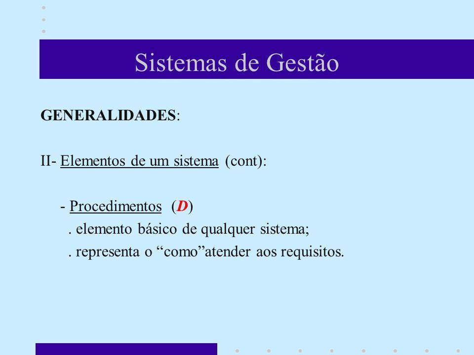 Sistemas de Gestão GENERALIDADES: II- Elementos de um sistema (cont): - Procedimentos (D).