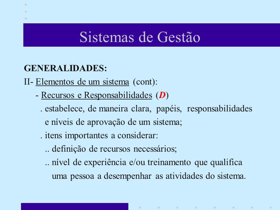 Sistemas de Gestão GENERALIDADES: II- Elementos de um sistema (cont): - Recursos e Responsabilidades (D).