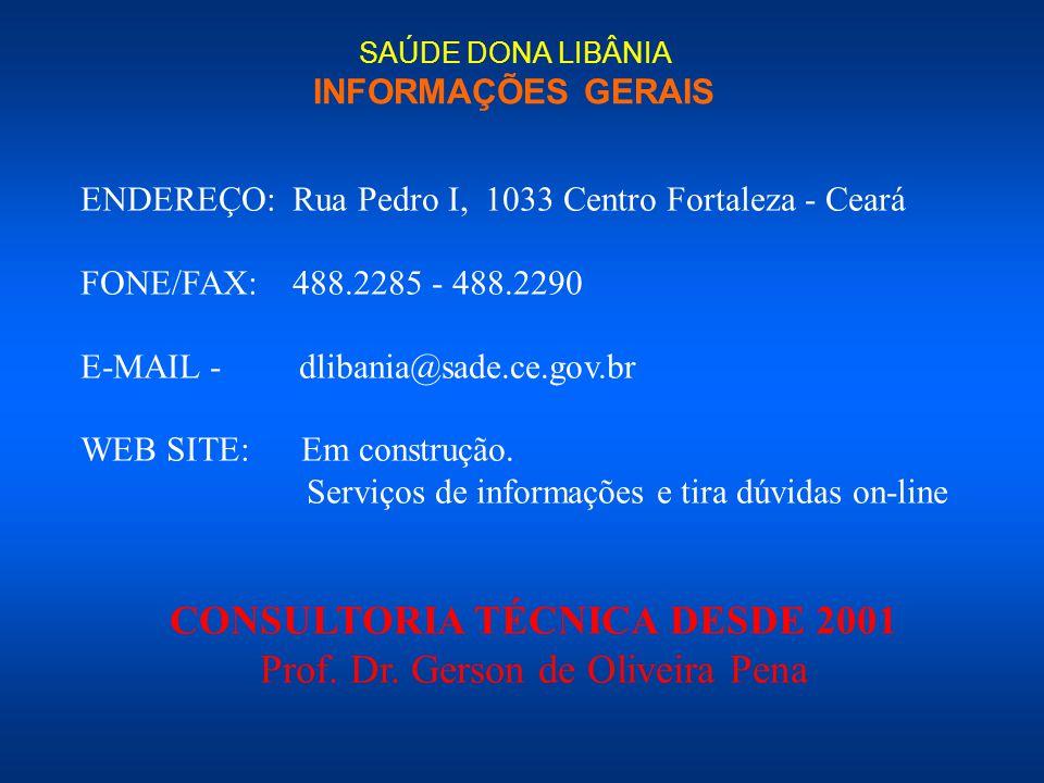 ENDEREÇO: Rua Pedro I, 1033 Centro Fortaleza - Ceará FONE/FAX: 488.2285 - 488.2290 E-MAIL - dlibania@sade.ce.gov.br WEB SITE: Em construção. Serviços