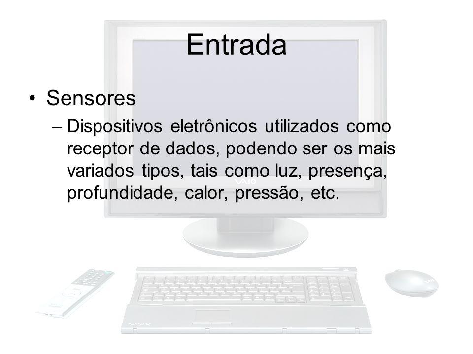Entrada Sensores –Dispositivos eletrônicos utilizados como receptor de dados, podendo ser os mais variados tipos, tais como luz, presença, profundidad