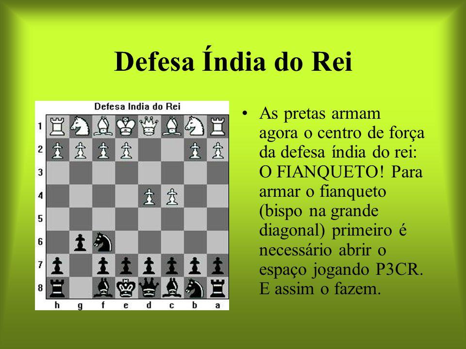 Defesa Índia do Rei As pretas armam agora o centro de força da defesa índia do rei: O FIANQUETO! Para armar o fianqueto (bispo na grande diagonal) pri