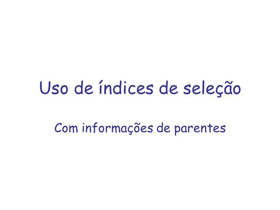 Uso de índices de seleção Com informações de parentes