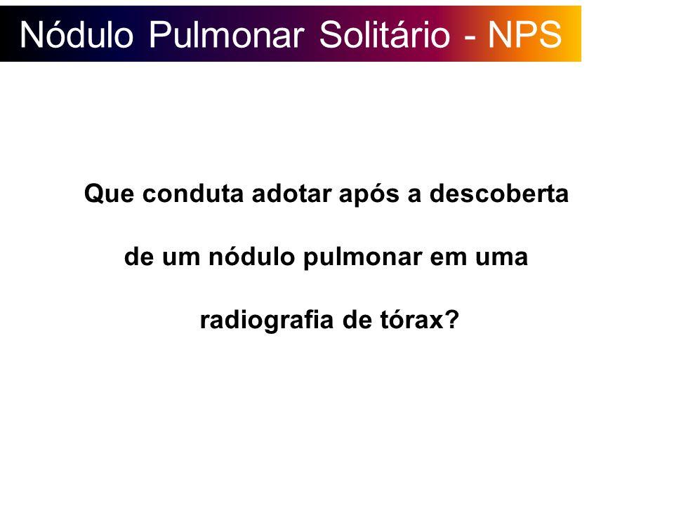 Nódulo Pulmonar Solitário - NPS Gordura ou Calcificação Rx ou T.C.