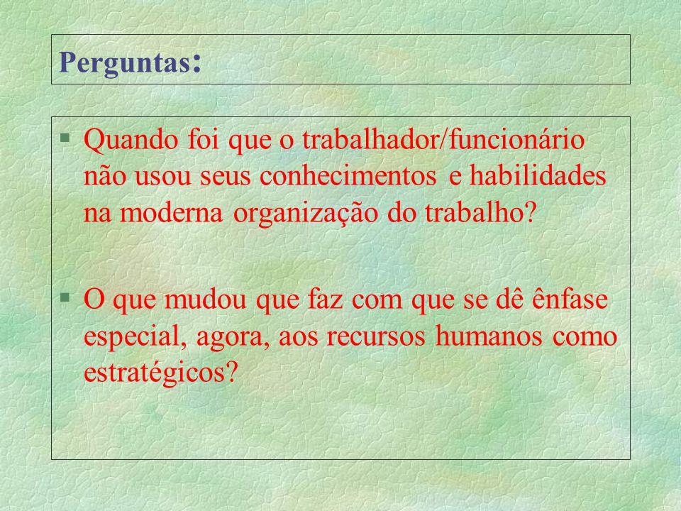 O RH Como Fator Estratégico §Pessoas, e suas funções, se fundem para compor o produto final do capital humano. §As pessoas representam recursos estrat