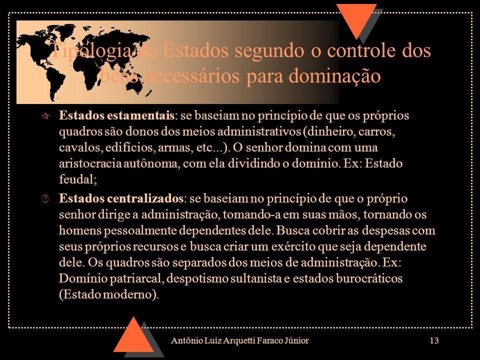 Antônio Luiz Arquetti Faraco Júnior12 Meios necessários à dominação u Para garantir obediência é imprescindível o controle dos bens necessários para o