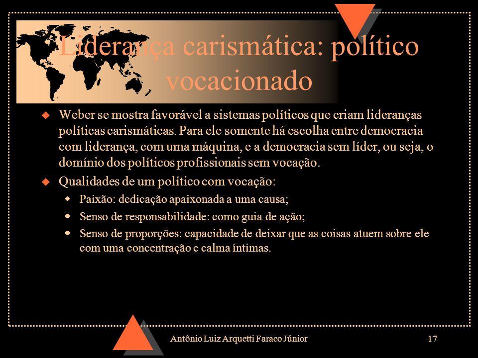 Antônio Luiz Arquetti Faraco Júnior16 u Lógica do técnico: Obedece às normas e à hierarquia; Administração imparcial; Elevada disciplina moral.