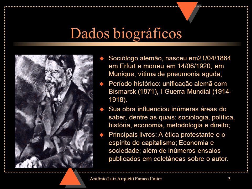 Antônio Luiz Arquetti Faraco Júnior3 Dados biográficos u Sociólogo alemão, nasceu em21/04/1864 em Erfurt e morreu em 14/06/1920, em Munique, vítima de pneumonia aguda; u Período histórico: unificação alemã com Bismarck (1871), I Guerra Mundial (1914- 1918).
