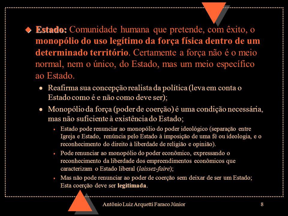 Antônio Luiz Arquetti Faraco Júnior7 u Não pode ser definido em termos de seus fins, uma vez que já se propôs a praticamente tudo (não há tarefas que