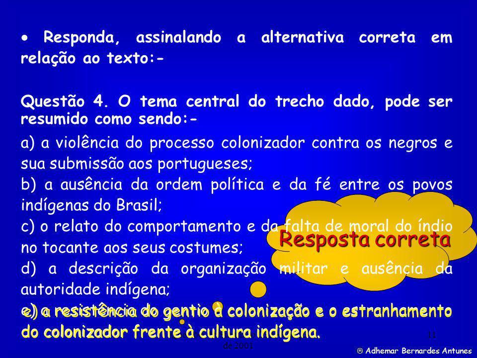 Questões do Simulado CSA - Março de 2001 11 Resposta correta Responda, assinalando a alternativa correta em relação ao texto:- Questão 4.