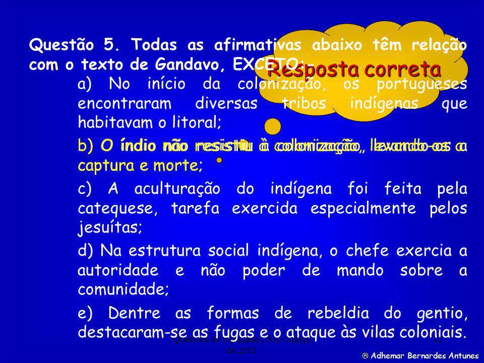 Questões do Simulado CSA - Março de 2001 12 Resposta correta Questão 5.