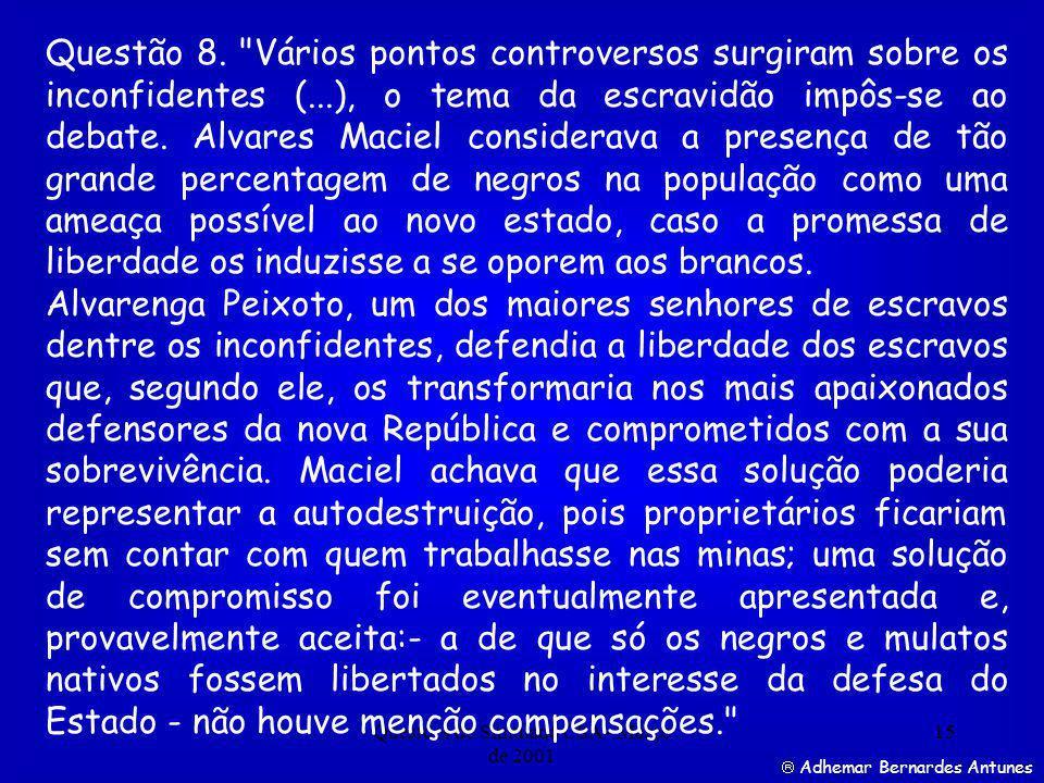 Questões do Simulado CSA - Março de 2001 15 Adhemar Bernardes Antunes Questão 8.