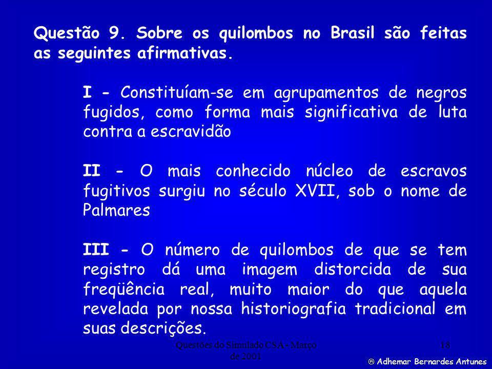 Questões do Simulado CSA - Março de 2001 18 Adhemar Bernardes Antunes Questão 9.