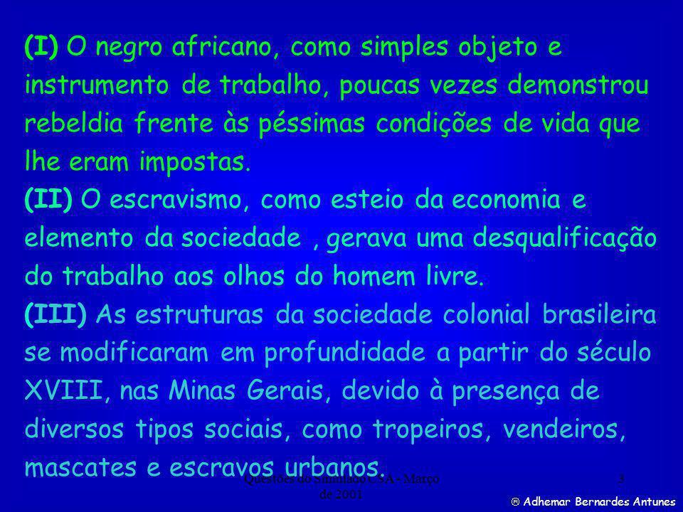 Questões do Simulado CSA - Março de 2001 14 Resposta correta Adhemar Bernardes Antunes Questão 7.