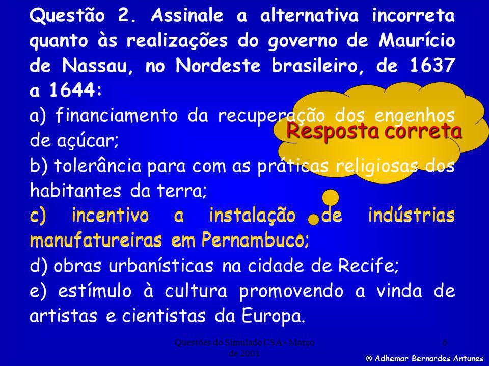 Questões do Simulado CSA - Março de 2001 6 Resposta correta Questão 2.