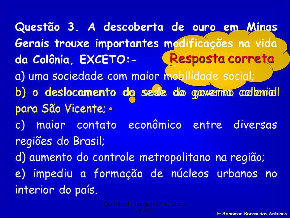 Questões do Simulado CSA - Março de 2001 7 Resposta correta Questão 3.