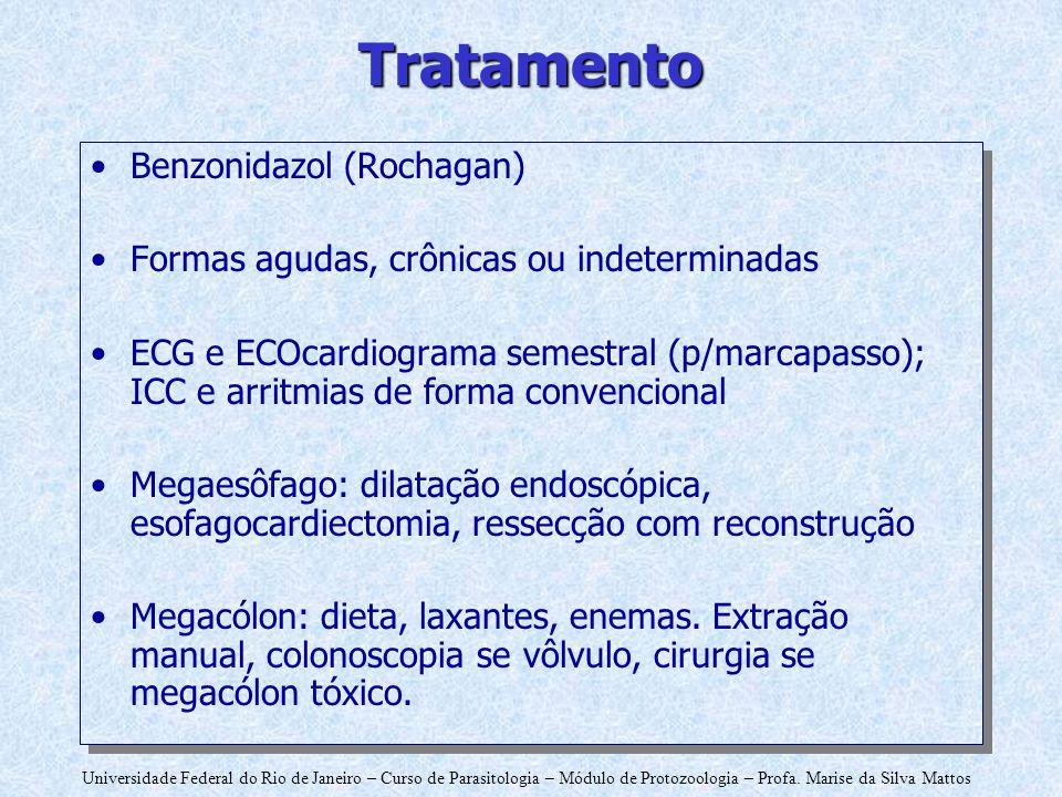 Universidade Federal do Rio de Janeiro – Curso de Parasitologia – Módulo de Protozoologia – Profa. Marise da Silva Mattos Tratamento Benzonidazol (Roc