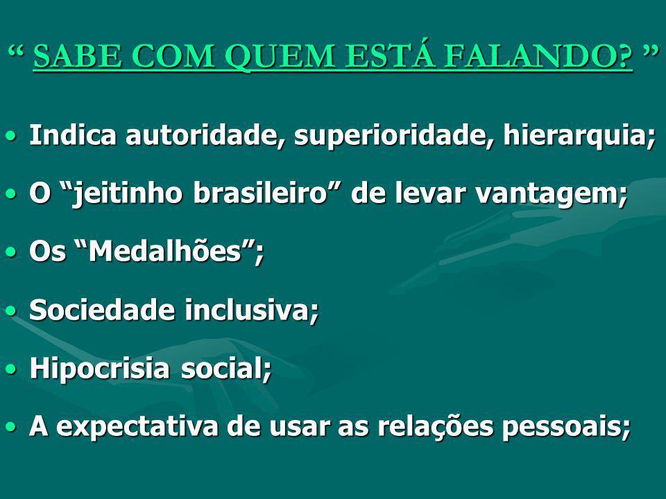 BRASIL PÚBLICO PRIVADO PÚBLICO PRIVADO (Lei) (Favor) (Lei) (Favor)Relacional