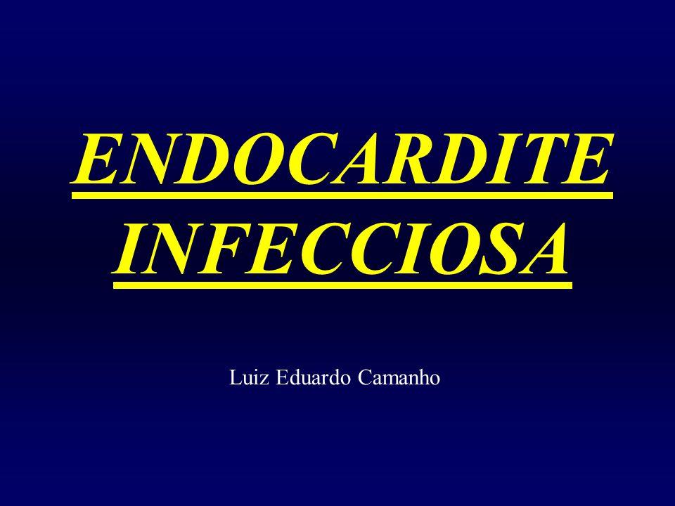 Endocardite Infecciosa INDICAÇÕES CIRÚRGICAS – PRÓTESES VALVARES: METÁLICA: quase todos os casos BIOPRÓTESE: Regurgitação para-valvar ou fístula Abscesso de anel ou deiscência de sutura Infecção por: S.