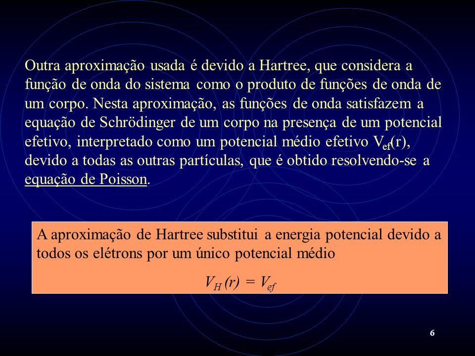 5 Na aproximação de Born-Oppenheimer a energia cinética nuclear (~1/M) é tão pequena no Hamiltoniano que ela pode ser tratada como uma pequena perturbação.