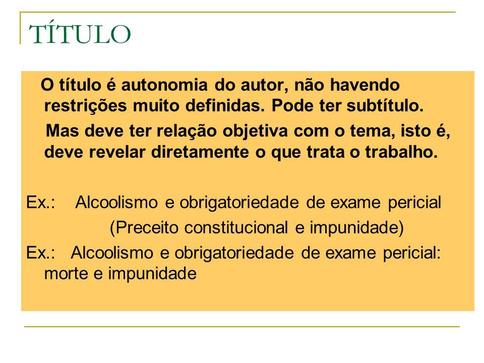 TEMA Definição: Idéia central do trabalho exposta de forma clara, objetiva e precisa.
