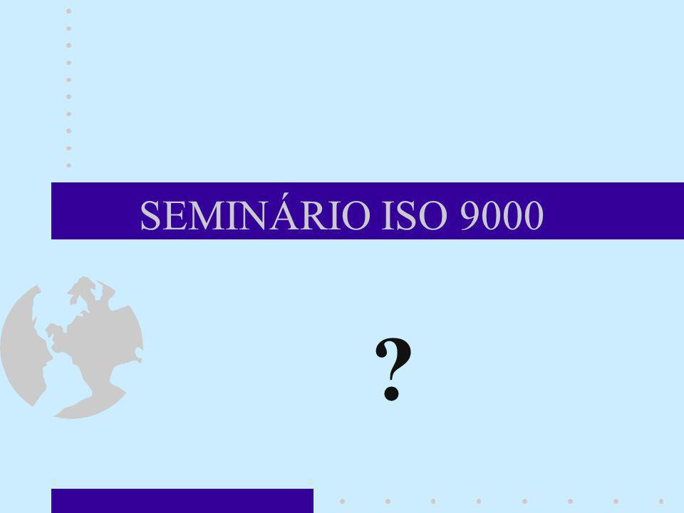 SEMINÁRIO ISO 9000 ? Dúvidas? Caso existam, por favor nos envie uma mensagem paulo@moret.com.br para que possamos discutí-la. paulo@moret.com.br Dúvid