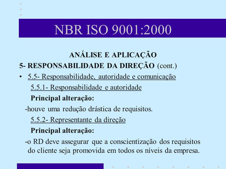 NBR ISO 9001:2000 ANÁLISE E APLICAÇÃO 5- RESPONSABILIDADE DA DIREÇÃO (cont.) 5.5- Responsabilidade, autoridade e comunicação 5.5.1- Responsabilidade e