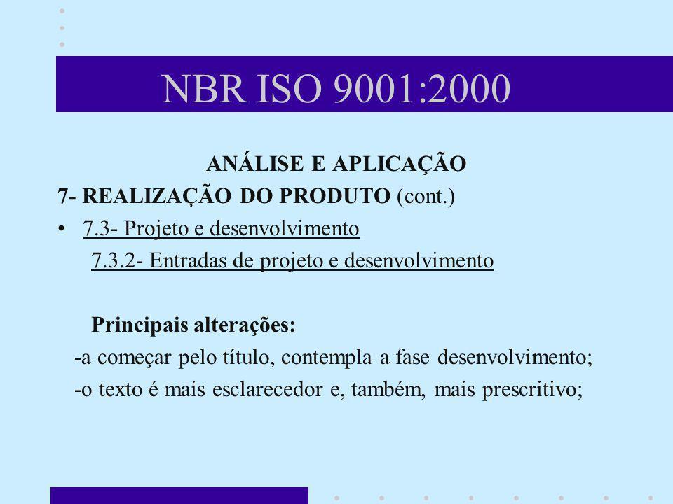 NBR ISO 9001:2000 ANÁLISE E APLICAÇÃO 7- REALIZAÇÃO DO PRODUTO (cont.) 7.3- Projeto e desenvolvimento 7.3.2- Entradas de projeto e desenvolvimento Pri