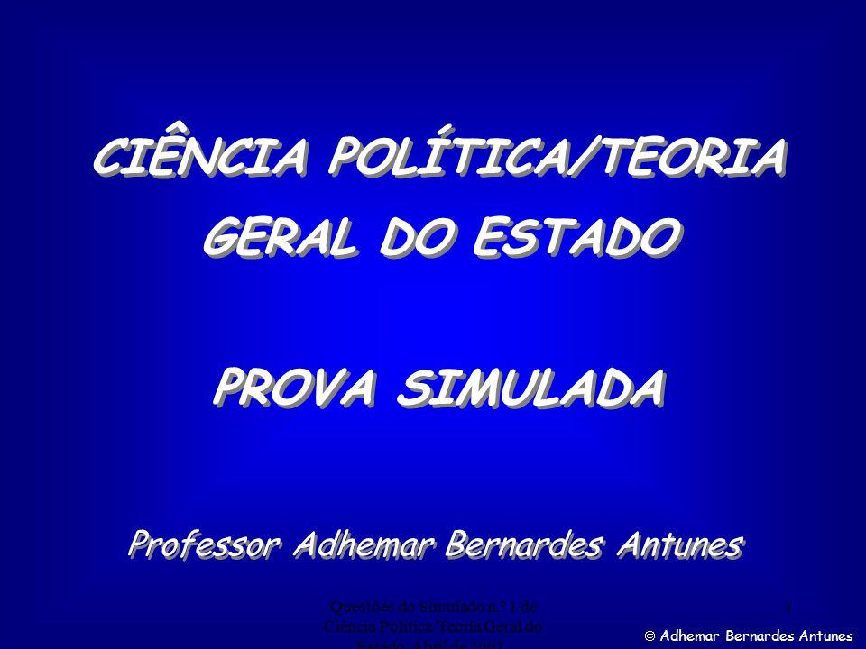 Questões do Simulado n.º 1 de Ciência Política/Teoria Geral do Estado.