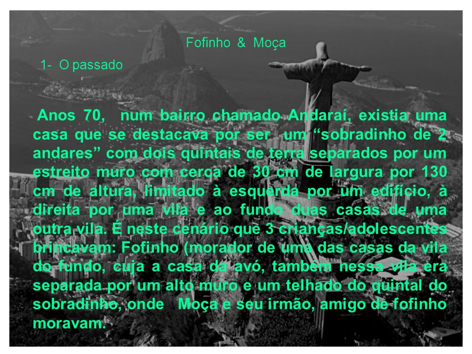 Fofinho & Moça 1- O passado 2- A evolução de 30 anos Fofinho Moça 3- Reencontro após 30 anos