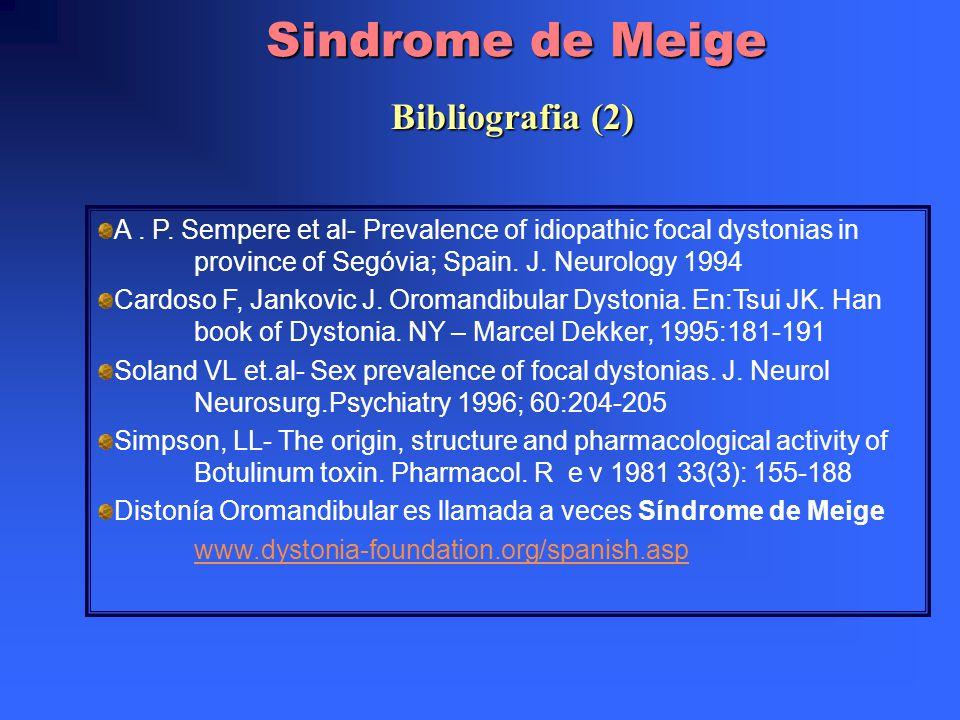 Sindrome de Meige Bibliografia (1) Family Medicine Principles & Practice - Robert Taylor – 15ª Ed. HarrisonPrinciples of Internal Medicine – 15ª Ed Ta