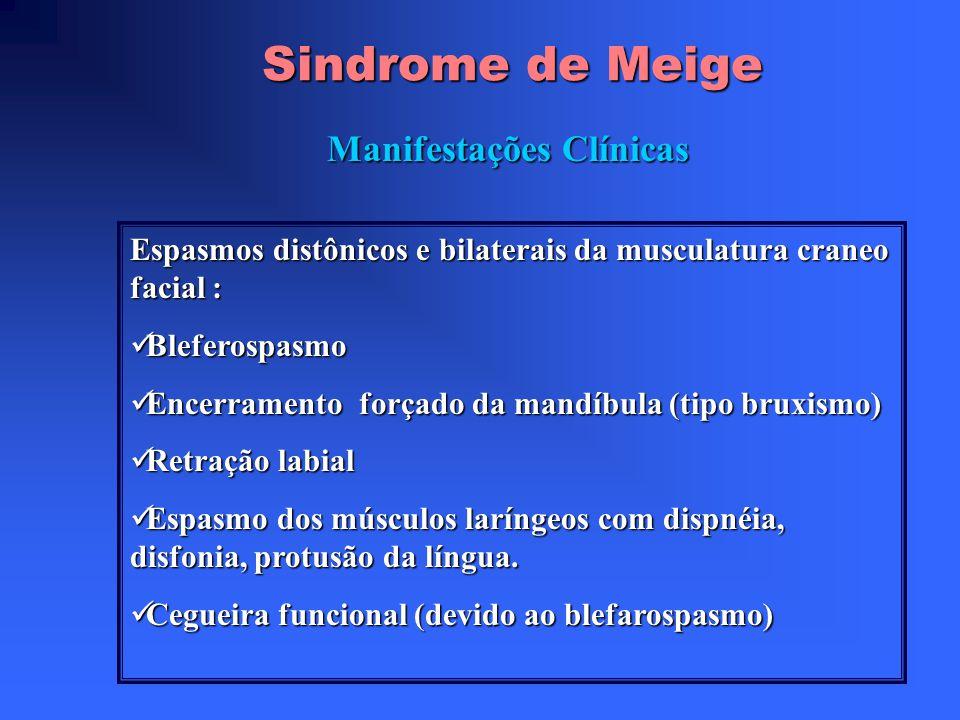 Sindrome de Meige Bibliografia (3) Distonía oromandibular, se la conoce como síndrome de Meige www.medicosecuador.com/revecuatneurol/vo..._de_la_toxi.htm Síndrome de Meige (distonía oromandibular + blefaroespasmo) www.Escuela.med.puc.cl/paginas/publicaciones.../pub_11_92.htm Alde es una Asociación creada con el proposito de ayudar a las personas afectadas por la Distonía, tanto enfermos como familiares www.arrakis.es/~amolina/toxina.htm EPIDEMIOLOGIA DE LA DISTONIA PRIMARIA.