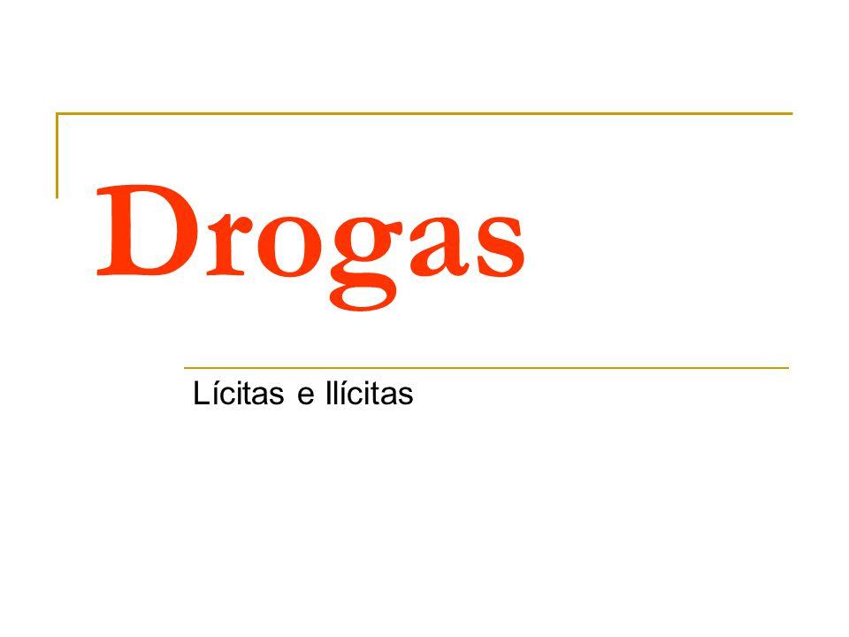 Drogas Lícitas – socialmente aceitas e difundidas no mercado.