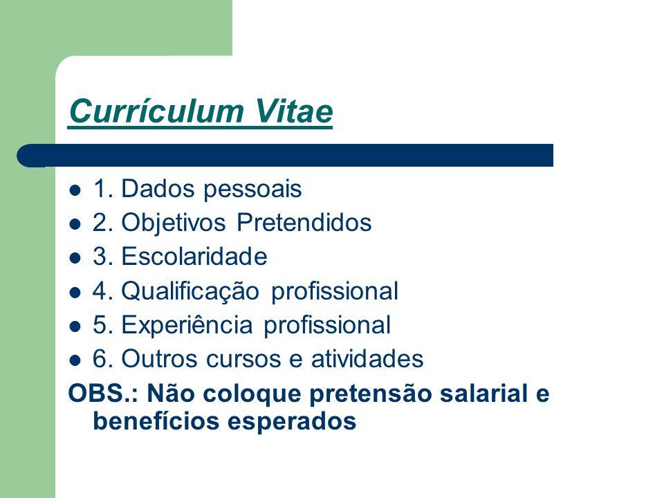 Currículum Vitae 1.Dados pessoais 2. Objetivos Pretendidos 3.