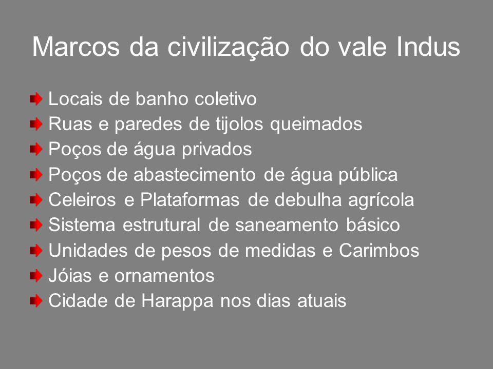 CRONOLOGIA DA CIVILIZAÇÃO DO VALE INDUS Estágio 1: 7000-4000 a C Início da formação de comunidades agrícolas.